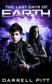 The Last Days of Earth ebook by Darrell Pitt