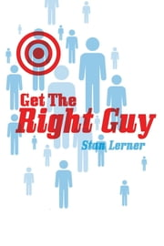 Get The Right Guy ebook by Stan Lerner