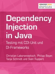 Dependency Injection in Java - Testing mit CDI-Unit und DI-Frameworks ebook by Kobo.Web.Store.Products.Fields.ContributorFieldViewModel
