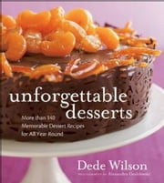 Unforgettable Desserts ebook by Dede Wilson
