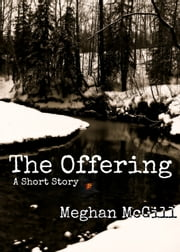 The Offering - Short Story ebook by Meghan McGill