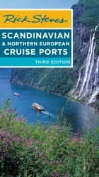 Rick Steves Scandinavian & Northern European Cruise Ports ebook by Rick Steves, Cameron Hewitt