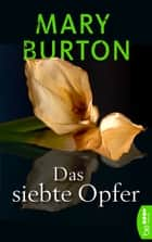 Das siebte Opfer - Psychothriller ebook by Mary Burton, Karin Will