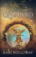 Cry of Gold ebook by Kari Holloway