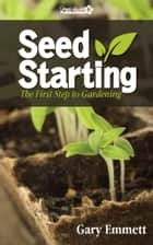 Seed Starting ebook by Gary Emmett