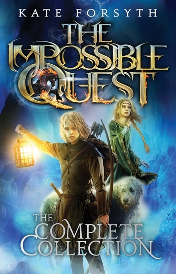 The Impossible Quest: Complete Collection - Impossible Quest ebook by Forsyth, Kate