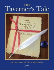 The Taverner's Tale - A True History ebook by Peter Johnson