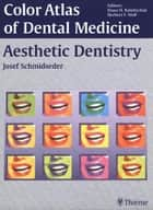 Aesthetic Dentistry ebook by J. Schmidseder