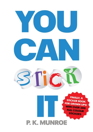 You Can Stick It ebook by PK Munroe