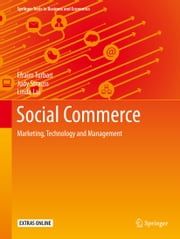 Social Commerce - Marketing, Technology and Management ebook by Efraim Turban,Judy Strauss,Linda Lai