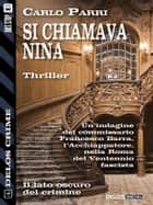 Si chiamava Nina ebook by Carlo Parri