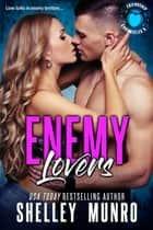 Enemy Lovers ebook by Shelley Munro