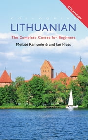 Colloquial Lithuanian - The Complete Course for Beginners ebook by Ian Press