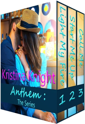 Anthem Trilogy: The Complete Anthem Rockstar Series - The Anthem Series ebook by Kristina Knight