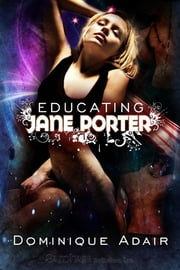 Educating Jane Porter ebook by Dominique Adair