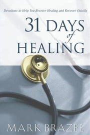 31 Days of Healing ebook by Mark Brazee