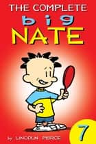 The Complete Big Nate: #7 ebook by Lincoln Peirce