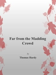 Far from the Madding Crowd ebook by Thomas Hardy,Thomas Hardy
