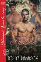 Trusting Pleasure ebook by Tonya Ramagos