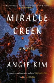 Miracle Creek: A 'most anticipated' book of 2019 ebook by Angie Kim