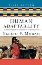 Human Adaptability ebook by Emilio F. Moran