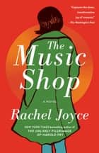 The Music Shop - A Novel ebook by Rachel Joyce