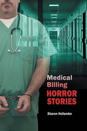 Medical Billing Horror Stories ebook by Sharon Hollander