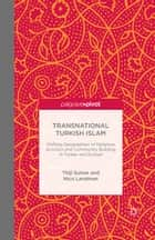 Transnational Turkish Islam ebook by Thijl Sunier, Nico Landman