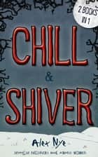 Chill & Shiver - 2 Books in 1 ebook by Alex Nye
