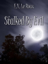 Stalked By Evil ebook by Eileen Le Roux
