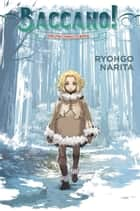 Baccano!, Vol. 5 (light novel) - 2001 The Children of Bottle ebook by Ryohgo Narita, Katsumi Enami