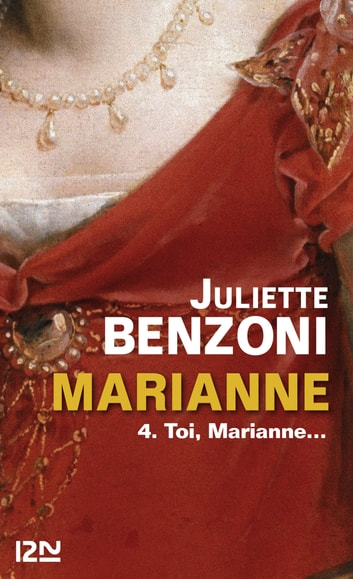 Marianne tome 4 - Toi, Marianne... ebook by Juliette BENZONI