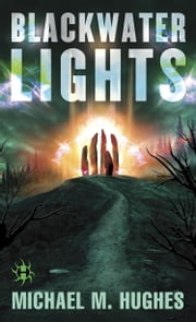 Blackwater Lights ebook by Michael M. Hughes