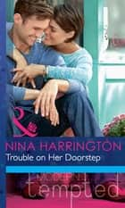 Trouble on Her Doorstep (Mills & Boon Modern Tempted) ebook by Nina Harrington