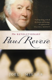 The Revolutionary Paul Revere ebook by Joel J. Miller