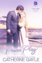 Power Play ebook by Catherine Gayle