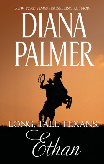 Long, Tall Texans: Ethan - A Bestselling Second Chance Western Romance ebook by Diana Palmer