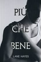 Più che bene ebook by Rita D'Alfredo, Lane Hayes