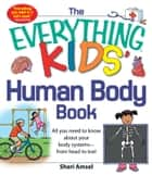 The Everything KIDS' Human Body Book ebook by Sheri Amsel