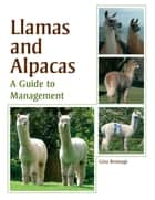 Llamas and Alpacas ebook by Gina Bromage