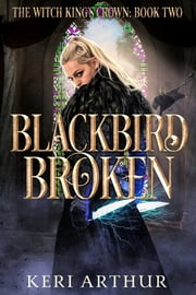 Blackbird Broken ebook by Keri Arthur