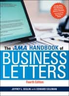 The AMA Handbook of Business Letters ebook by Jeffrey L. Seglin, Edward Coleman