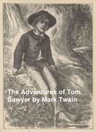 Adventures of Tom Sawyer, Illustrated ebook by Mark Twain