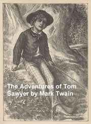 Adventures of Tom Sawyer, Illustrated ebook by Twain,Mark