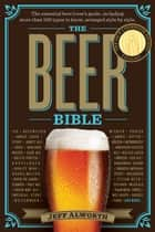 The Beer Bible ebook by Jeff Alworth
