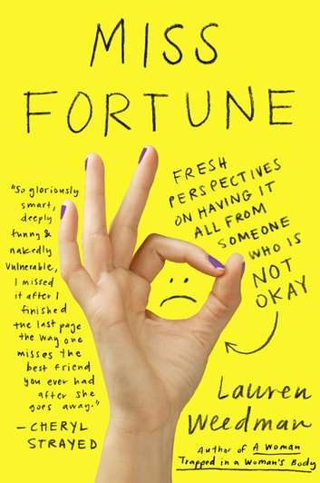 Miss Fortune - Fresh Perspectives on Having It All from Someone Who Is Not Okay ebook by Lauren Weedman