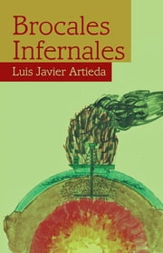 Brocales infernales ebook by Luis Javier Artieda