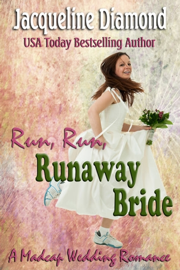 Run, Run, Runaway Bride: A Madcap Wedding Romance ebook by Jacqueline Diamond