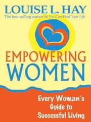 Empowering Women ebook by Louise Hay