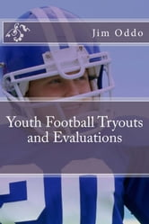 Youth Football Tryouts and Evaluations ebook by Jim Oddo
